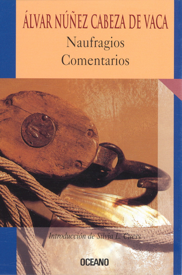 an introduction to the history of alvar nunez cabeza de vaca Cabeza de vaca seemed to think that loading the ships back up and sailing in search of another land more suitable for establishment, since the country we had seen was the poorest and most desolate ever found in those parts, (de vaca, 11) was the best idea.